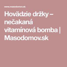 Hovädzie držky – nečakaná vitamínová bomba   Masodomov.sk