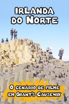 Veja como chegar ao Giant's Causeway, um dos lugares para conhecer na Irlanda do Norte. a Calçada dos Gigantes foi cenário de Game of Thrones.