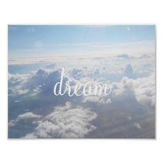 Dream big inspirational quote saying with a beautiful above the clouds sky photo hipster motivational dorm room, office, or home decor wall art poster.