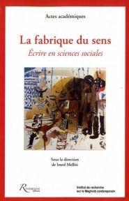 La fabrique du sens : écrire en sciences sociales / sous la direction de Imed Melliti - http://bib.uclouvain.be/opac/ucl/fr/chamo/chamo%3A1919844?i=0