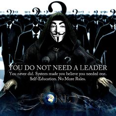 Anonymous ART of Revolution: You do not need a leader V Pour Vendetta, Make You Believe, Question Everything, Think, Social Issues, New World Order, Wake Up, Decir No, Life Quotes