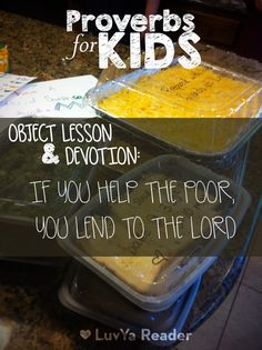 Proverbs for Kids – Help the Poor and Lend to the Lord Family Bible Study, Bible Study For Kids, Bible Lessons For Kids, Kids Bible, Proverbs For Kids, Kids Klub, Bible Object Lessons, Childrens Sermons, Help The Poor