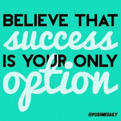 Your mindset is EVERYTHING when it comes to being successful. Decide today that your only option is success!