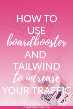 Want to learn how to use Boardbooster and Tailwind to increase your traffic? I'm sharing just that on the blog.  | social media schedulers | social media tips | Tailwind | Boardbooster | Pinterest tips