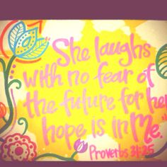 i love this! Proverbs 31:25