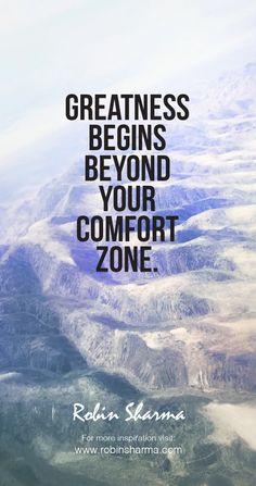 Greatness begins beyond your comfort zone. #robinsharma #greatness #qotd