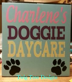 Custom sign for a doggie daycare !
