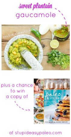 Sweet Plantain Guacamole—plus a chance to win The Paleo Kitchen | stupideasypaleo.com #paleo