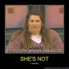 i like obese people especially the ones that look rosie o donall