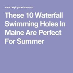 These 10 Waterfall Swimming Holes In Maine Are Perfect For Summer
