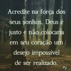ACREDITE NOS SEUS SONHOS! Periodic Table, Believe, Humor, Life, Mary Kay, Positive Thoughts, Word Of God, Positive Words, Love Quotes