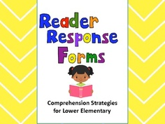 Reader Response Forms - Reading Comprehension Strategies