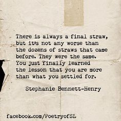 There is always a final straw but it's not any worse than the dozens of straws #stephaniebennetthenry #slwords #slwriting #poetryofsl