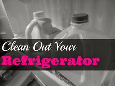 Clean Out the Refrigerator