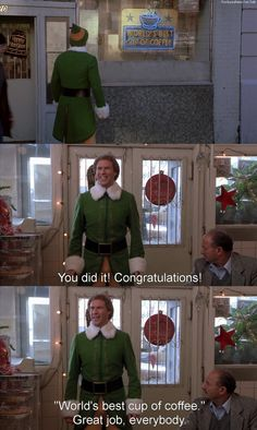 Buddy the Elf...never will I watch this movie the same again ;))