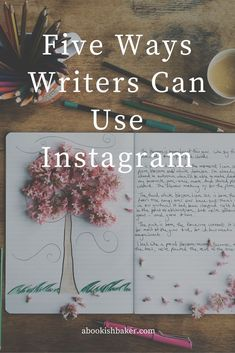 five ways writers and authors can use instagram and to grow and author platform on social media.  - Instagram Marketing ideas #InstagramMarketing
