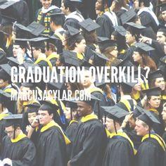 Graduation overkill?