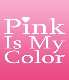 I love pink                                                                                                                                                                                 54 pink quotes
