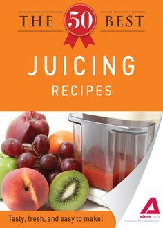 The 50 Best Juicing Recipes - Editors of Adams Media   Beverages...: The 50 Best Juicing Recipes - Editors of Adams Media  … #Beverages