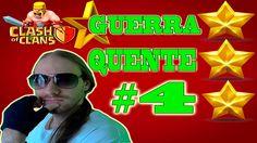 CLASH OF CLANS - GUERRA QUENTE #4