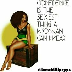 Confidence is the sexiest thing a woman can wear. Spiritual Quotes, Positive Quotes, Motivational Quotes, Inspirational Quotes, Positive Thoughts, Black Girl Quotes, Black Women Quotes, Woman Quotes, Life Quotes