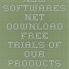 NewSoftwares.net - Download Free Trials Of Our Products  http://www.newsoftwares.net/download/