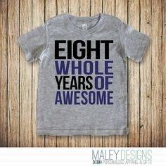 8 Year Old Birthday Shirt Eight Boy For Boys Whole Years Of Awesome Eighth