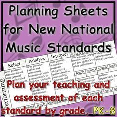 New Music National Standards- Planning Sheets by Grade (PK-8). Familiarize yourself with the newly released national music standards and get started on implementing them in your teaching. The standards are organized in a much more easy-to-read format (by grade), and space is included to plan your teaching and assessment of each standard. Use it as a checklist as you go through the year, or a long-range planning tool for the school-year, or make short notes on what you use to teach each…