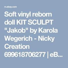 "Soft vinyl reborn doll KIT SCULPT ""Jakob"" by Karola Wegerich - Nicky Creation 699618706277 