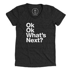 Ok. Ok. What's Next? Vintage Black (Women's)