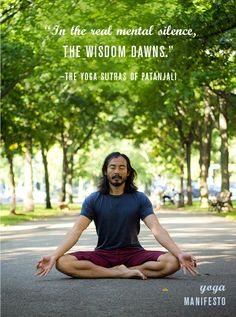 """""""In the real mental silence, the wisdom downs."""" -the Yoga Sutras of Patanjali Photography by Cara Brostrom. Design by Allison Meierding. Yoga Mantras, Yoga Quotes, Yoga Meditation, Yoga For Flat Belly, Patanjali Yoga, Pure Yoga, Fat Burning Yoga, Yoga Philosophy, Learn Yoga"""