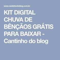 KIT DIGITAL CHUVA DE BÊNÇÃOS GRÁTIS PARA BAIXAR - Cantinho do blog