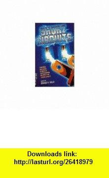 Short Circuits (9780440218890) Donald R. Gallo , ISBN-10: 0440218896  , ISBN-13: 978-0440218890 ,  , tutorials , pdf , ebook , torrent , downloads , rapidshare , filesonic , hotfile , megaupload , fileserve