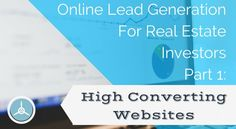 Online Lead Generation Part 1: High Converting Websites - LeadPropeller Blog