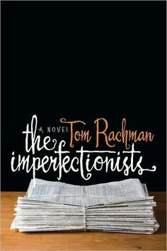 The Imperfectionists by Tom Rachman. I love the typography on this book cover as well as what's on the inside. Books Art, Book Club Books, The Book, Good Books, Books To Read, My Books, Book Nerd, Branding, Identity