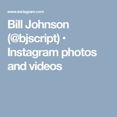 Bill Johnson (@bjscript) • Instagram photos and videos