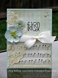 Sweet Shabby Friend Card...sheet music paper, inked paper doily & flowers with bow.
