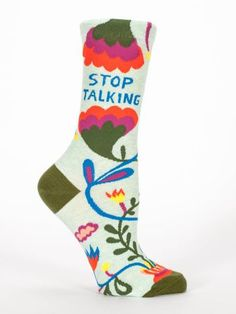 """Stop Talking Crew Socks by Blue Q. Fun socks featuring floral design with """"Stop Talking"""" text. Crazy Socks, My Socks, Cool Socks, Awesome Socks, Blue Q Socks, Adidas Basketball Shoes, Sock Hop, Funny Socks, Novelty Socks"""