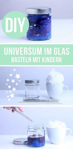 Basteln mit Kindern - Galaxy Jar - DIY Ideen | Universum im Glas | Bastelideen Kindergarten, Grundschule