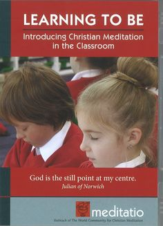Learning to Be - Introducing Christian Meditation in the Classroom (PAL) - Meditatio Store