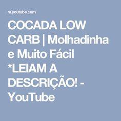 COCADA LOW CARB   Molhadinha e Muito Fácil *LEIAM A DESCRIÇÃO! - YouTube