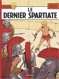 Amazon.fr - Alix, tome 7 : Le Dernier Spartiate - Jacques Martin - Livres
