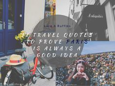 12 TRAVEL QUOTES TO PROVE PARIS IS ALWAYS A GOOD IDEA + MY PARIS PHOTO DIARY