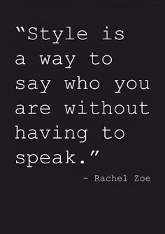 Style is a way to say who you are... #inspiration #motivation #wisdom #quote #quotes #life