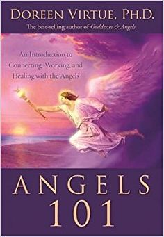Angels 101: An Introduction to Connecting, Working, and Healing with the Angels: Doreen Virtue: 9781401946036: Amazon.com: Books