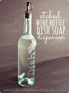 DIY Etched Wine Bottle Soap Dispenser by KC Coake @ The Real Thing with the Coake Family Read more at http://www.livingwellspendingless.com/2013/07/16/diy-etched-wine-bottle-dish-soap-dispenser/#iuMgvPMqqDoHApeW.99