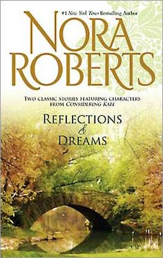 RELECTIONS & DREAMS by Nora Roberts