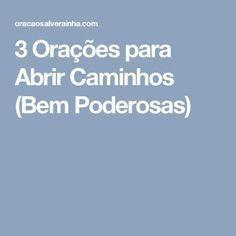 3 Orações para Abrir Caminhos (Bem Poderosas) Quotes, Witchcraft, Alice, Rose, Cute Good Morning Messages, Psalms, Magick, Diet, Beautiful Flowers