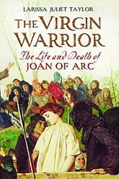 The Virgin Warrior: The Life and Death of Joan of Arc by Larissa Juliet Taylor http://www.amazon.com/dp/0300168950/ref=cm_sw_r_pi_dp_5WjGub1G0G3J7