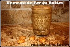 Homemade Pecan Butter.  it is so easy and so much better than peanut butter.  Hard to believe I know!